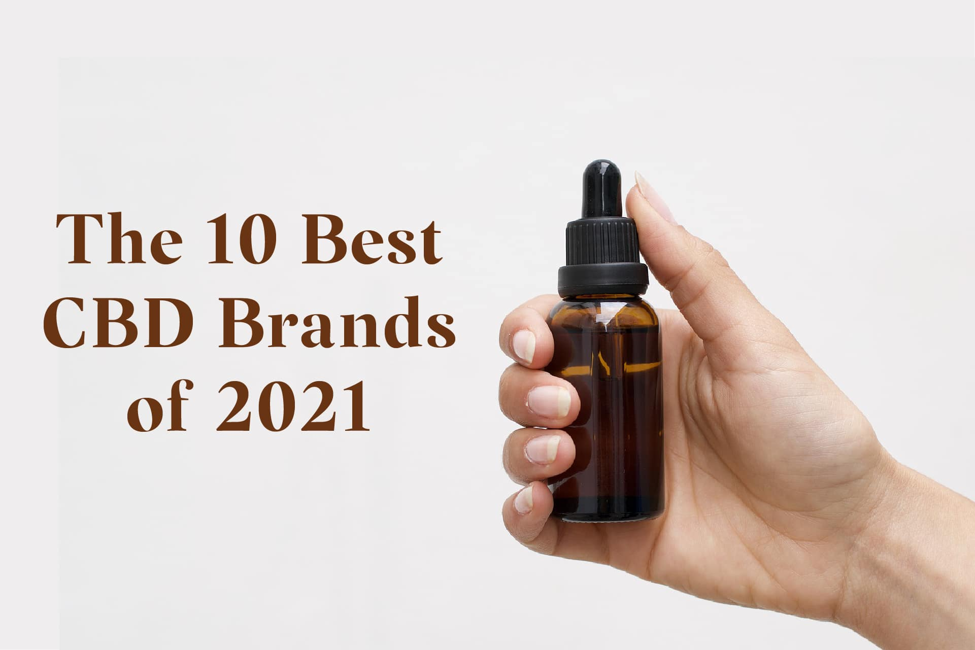 The 10 Best CBD Brands of 2021